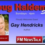Gay Hendricks-Author/ The Big Leap:  Will You Make Your Big Leap Today?