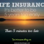 Life Insurance Is Worth It In The End