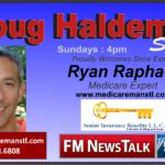 The Doug Haldeman Show Welcomes Ryan Raphael: The Medicare Man