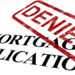 Top 6 Reasons For Being Denied A Mortgage